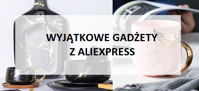 Wyjątkowe gadżety z Aliexpress